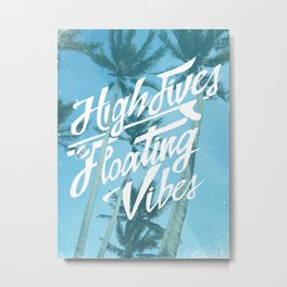 High Fives & Floating Vibes Metal Print