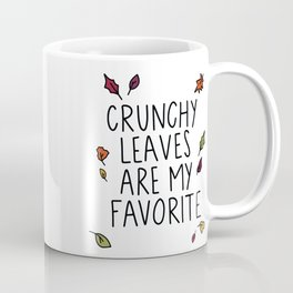Crunchy Leaves Are My Favorite Coffee Mug