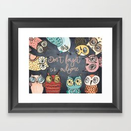 Don´t forget to be owlsome - Animal Owl Owls Fun illustration Framed Art Print
