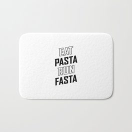 Eat Pasta Run Fasta v2 Bath Mat