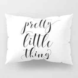 Pretty Little Thing, Printable Art, Calligraphy Prints, Nursery Decor, Typography Art Pillow Sham