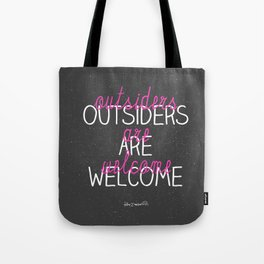 outsiders are welcome! Tote Bag