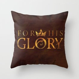 For His Glory Throw Pillow