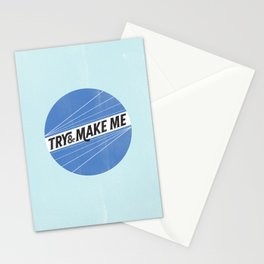 Try and make me Stationery Cards