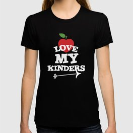 Love My Kinders Cute Kindergarten Teacher T-Shirt T-shirt
