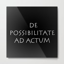 De possibilitate ad actum Metal Print