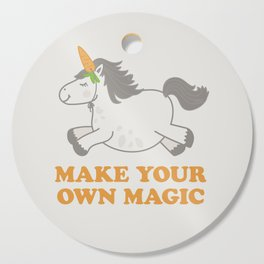 Make Your Own Magic - Pony Turned Unicorn Cutting Board