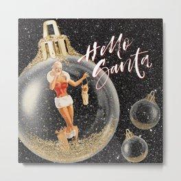 Hello Santa, It's Me   Vintage Pin Up Girl Christmas Collage Metal Print