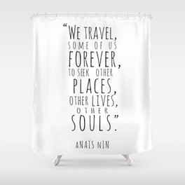 We Travel Forever Shower Curtain
