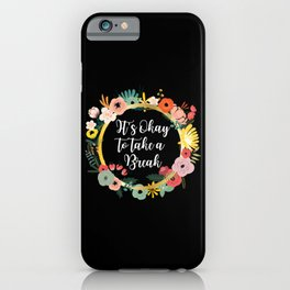 Its okay to not be okay iPhone Case