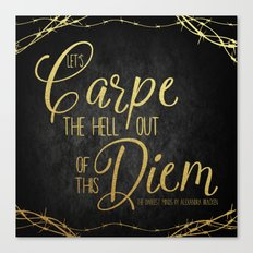 Let's Carpe the Hell Out Of This Diem - The Darkest Minds Canvas Print