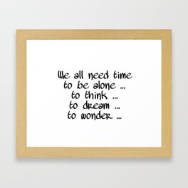 We all need time Framed Art Print