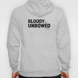 BLOODY BUT UNBOWED Hoody