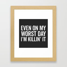 Worst Day Killin' It Gym Quote Framed Art Print