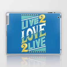 Live to Love, Love to Live Laptop & iPad Skin