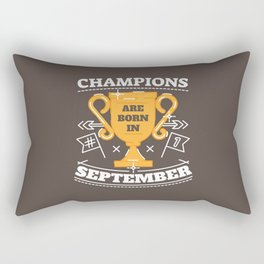Champions are Born in September Rectangular Pillow