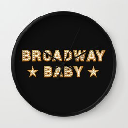 Broadway Baby! Wall Clock