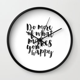 do more of what makes you happy,office sign,office wall art,be happy quote,printable art,quote print Wall Clock