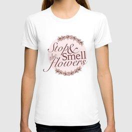 Belle Fleur- Stop & Smell the Flowers T-shirt