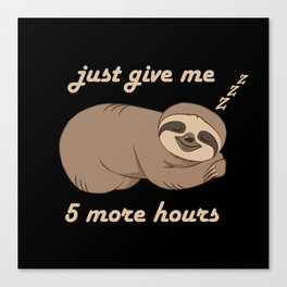 Sloth - 5 More Hours Canvas Print