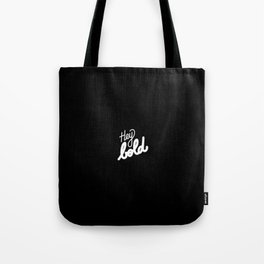 Hey bold   [black & white] Tote Bag