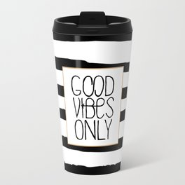 good vibes only,positive quote,office decor,black and white,relax sign,quote poster Travel Mug
