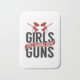 Girls Just Wanna Have Guns Gift Bath Mat