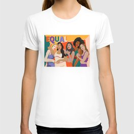 beleive in WE - Sisterhood - Equality - TIME'S UP! T-shirt