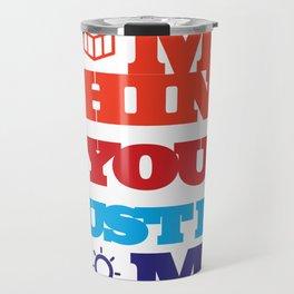 Typography Quote#15 Travel Mug