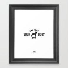 Can I Pet Your Boston Terrier? Framed Art Print