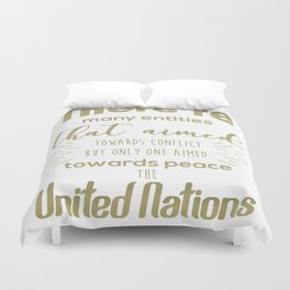 Only one aimed towards peace - the United Nations Duvet Cover