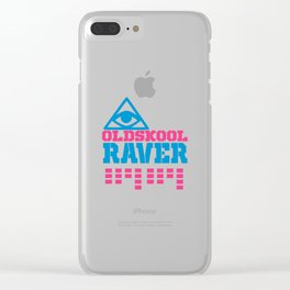 Oldskool raver quote Clear iPhone Case