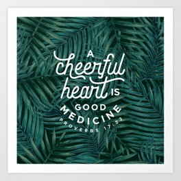 A Cheerful Heart Art Print