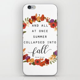 And All At Once Summer Collapsed Into Fall iPhone Skin