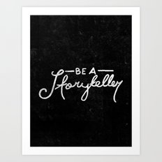 Special Edition Circles 2013 Prints - Be A Storyteller Art Print