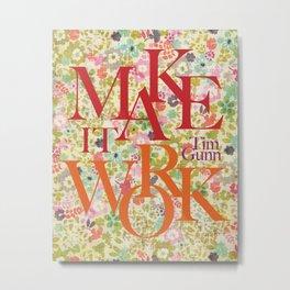 Make It Work Floral Fun Metal Print