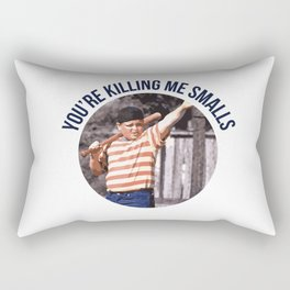 You're Killing Me Smalls Rectangular Pillow
