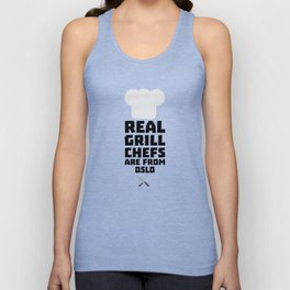 Real Grill Chefs are from Oslo T-Shirt Dfo1n Unisex Tank Top