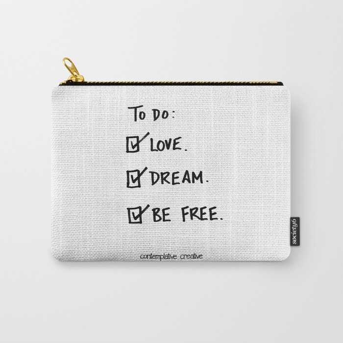 "A Daily To Do List - Design #4 of the ""Words To Live By"" series Carry-All Pouch"