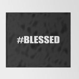 Blessed Black & White #Blessed Throw Blanket