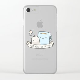 Just Here For The Tea Clear iPhone Case