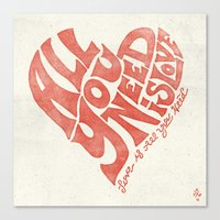 all you need is love Canvas Prints featuring Love is all you need by Kris Petrat Design :  Art Love Moto
