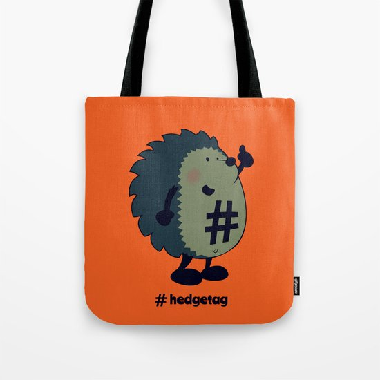Don't forget the hedgetag! Tote Bag