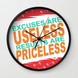 Excuses are useless. Results are priceless Motivating Quote Design Wall Clock
