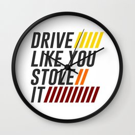 Drive It Like You Stole It Racing Speed Grand Wall Clock