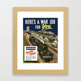 Here's A War Job For You - Railroad Workers Urgently Needed Framed Art Print