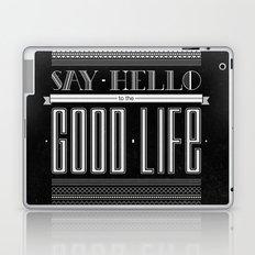 Hello to the good life Laptop & iPad Skin