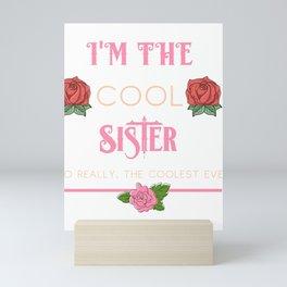 Family Sisters I'm the Cool Sister Fun Sibling Gift Idea Mini Art Print