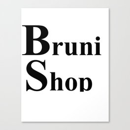 Bruni Shop words Canvas Print