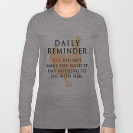 Red didn't make the food-OITNB Long Sleeve T-shirt